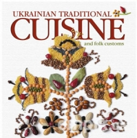 Ukrainian Traditional Cuisine and Folk Customs
