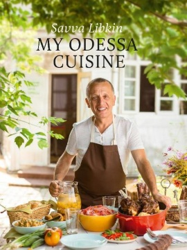 "My Odessa Cuisine When being orchestrated by Savva Libkin, Odessa cuisine sounds like a melody, creating good moods and the desire to prepare salads and dunk with a piece of Borodinsky bread in the dressing. The eggplant salsa, a kilogram of which is only for ""testing""... bright, unforgettable, leaving the warmest of memories, gathers everyone to the big table, Odessa cuisine leaves no one indifferent. ..."